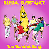 Play & Download Banana Song - Single by Illegal Substance | Napster