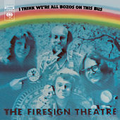 I Think We're All Bozos In This Bus by Firesign Theatre