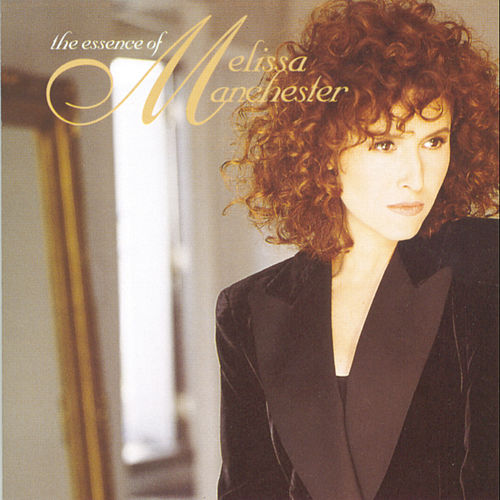 The Essence Of Melissa Manchester by Melissa Manchester