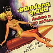 Play & Download Andavo a 100 all'ora by I Bandiera Gialla | Napster