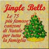 Play & Download Jingle Bells: Le 75 più famose canzoni di Natale per tutta la famiglia by Various Artists | Napster