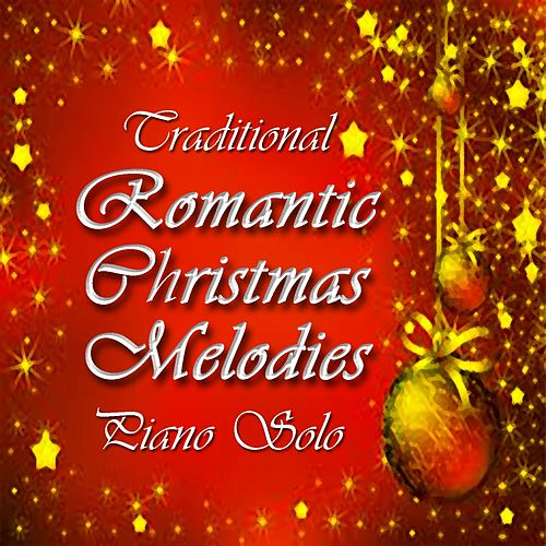Play & Download Traditional Romantic Christmas Melodies Piano Solo by Jean Louis Prima | Napster