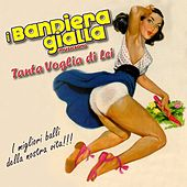 Play & Download Tanta voglia di lei by I Bandiera Gialla | Napster