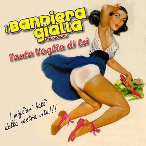 Play & Download Tanta voglia di lei by I Bandiera Gialla | Napster