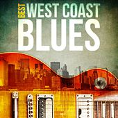 Play & Download Best West Coast Blues by Various Artists | Napster