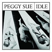 Play & Download Idle - Single by Peggy Sue | Napster