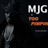 Play & Download Too Pimpin by MJG | Napster