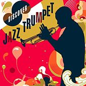Play & Download Discover Jazz Trumpet by Various Artists | Napster