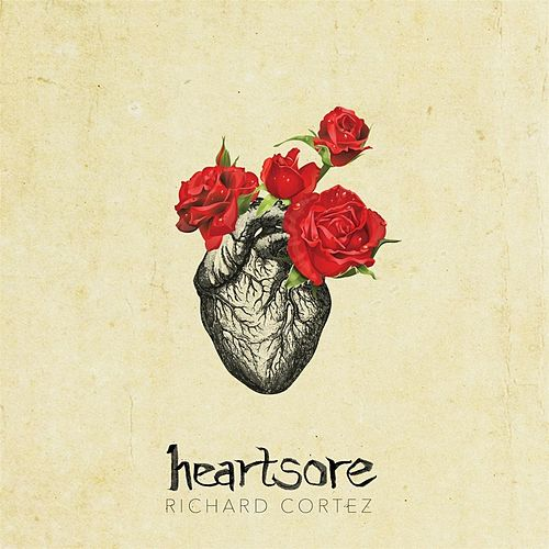 Play & Download Heartsore: Songs for Justin by Richard Cortez | Napster