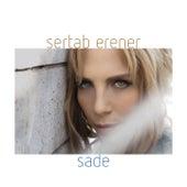 Play & Download Sade by Sertab Erener | Napster