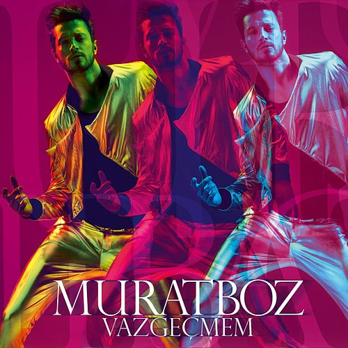 Play & Download Vazgeçmem by Murat Boz | Napster