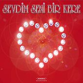 Sevdim Seni Bir Kere by Various Artists