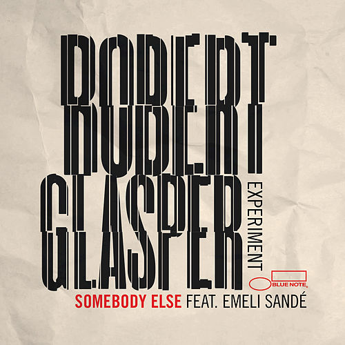 Play & Download Somebody Else by Robert Glasper | Napster