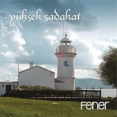 Play & Download Fener by Yüksek Sadakat | Napster
