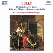 Play & Download Grands Motets Vol. 1 by Jean-Baptiste Lully | Napster