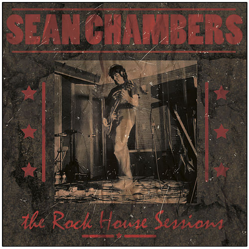 The Rock House Sessions by Sean Chambers