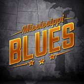 Play & Download Mississippi Blues by Various Artists | Napster