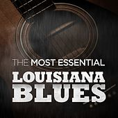 The Most Essential Louisiana Blues by Various Artists