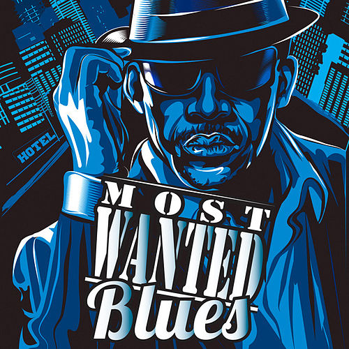 Play & Download Most Wanted Blues by Various Artists | Napster