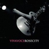 Rose City by Viva Voce