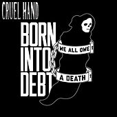 Play & Download Born Into Debt, We All Owe a Death by Cruel Hand | Napster
