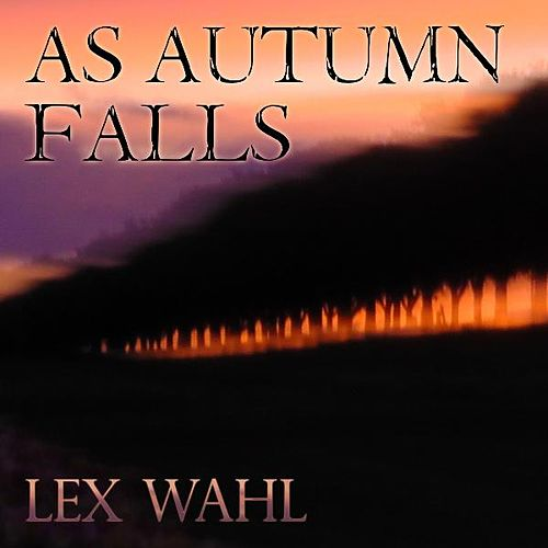 Play & Download As Autumn Falls by Lex Wahl | Napster