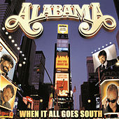 Play & Download When It All Goes South by Alabama | Napster