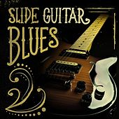 Play & Download Slide Guitar Blues by Various Artists | Napster