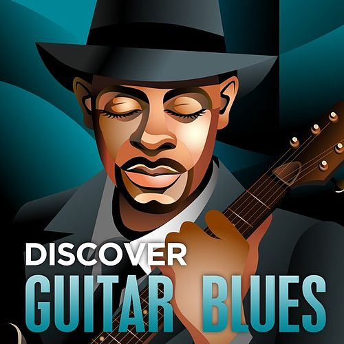 Play & Download Discover - Guitar Blues by Various Artists | Napster