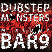 Dubstep Monsters Mixed By Bar9 by Various Artists