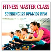 Fitness Master Class: Spinning 125 Bpm/102 Bpm by Various Artists