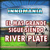 El Mas Grande Sigue Siendo River Plate - Inno River Plate by The World-Band