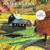 Living Decorations by Maps & Atlases