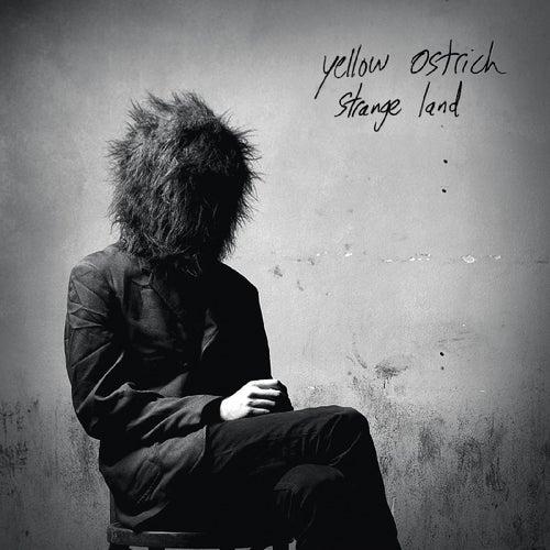 Strange Land by Yellow Ostrich