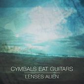 Play & Download Lenses Alien by Cymbals Eat Guitars | Napster