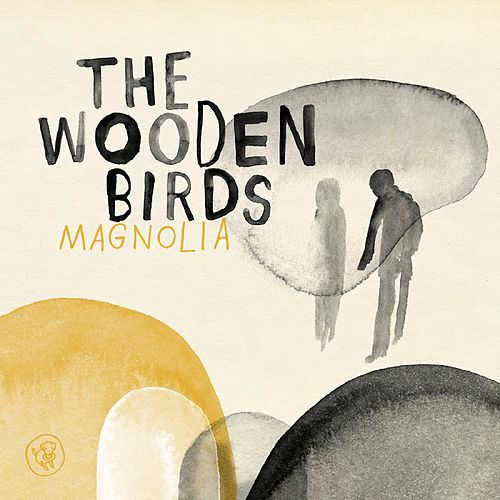 Magnolia by The Wooden Birds