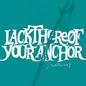 Your Anchor by Lackthereof