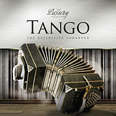 Play & Download Tango - The Luxury Collection by Various Artists | Napster