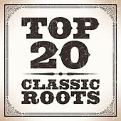 Top 20 Classic Roots by Various Artists