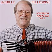 Accordeon Piano Bar, Vol. 1 by Achille Pellegrini