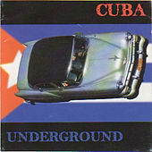 Cuba Underground by Various Artists