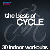 The Best of Cycle (30 Indoor Workouts with BPM Included) by Various Artists