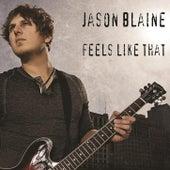 Feels Like That - Single by Jason Blaine