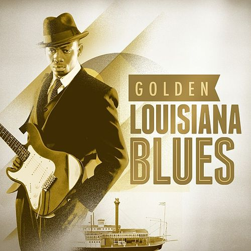 Play & Download Golden Louisiana Blues by Various Artists | Napster