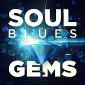 Play & Download Soul Blues Gems by Various Artists | Napster