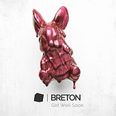 Play & Download Got Well Soon by Breton | Napster