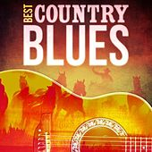 Play & Download Best - Country Blues by Various Artists | Napster