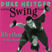Play & Download Rhythm Is Our Business by Duke Heitger | Napster