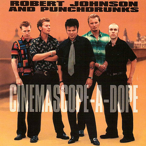Cinemascope-A-Dope by Robert Johnson and Punchdrunks