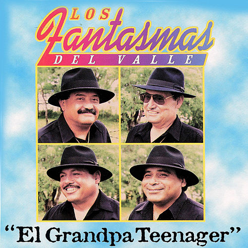 Play & Download El Grandpa Teenager by Los Fantasmas Del Valle | Napster